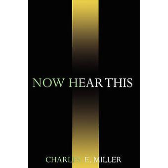 Maintenant, écoutez ceci par Miller & Charles E. & IV