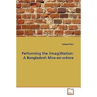想像を実行するバングラデシュ Miseenscnce カーン & Saleque