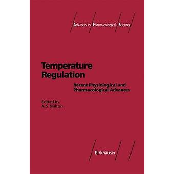 Temperature Regulation  Recent Physiological and Pharmacological Advances by Milton & A.S.