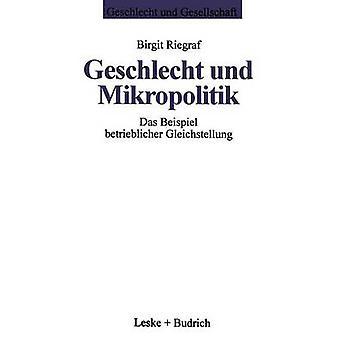 Priviliegiert Und Mikropolitik Das Beispiel Betrieblicher Gleichstellung von & Birgit Riegraf