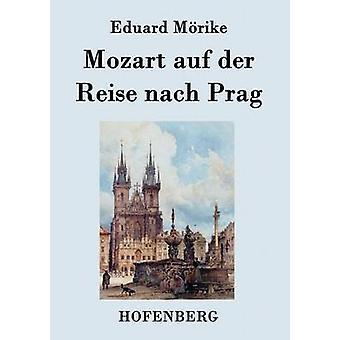 Mozart auf der Reise nach Prag par Mrike & Eduard