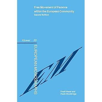 Freizügigkeit innerhalb der Europäischen Gemeinschaft zweite Auflage von Weiss & Woolridge
