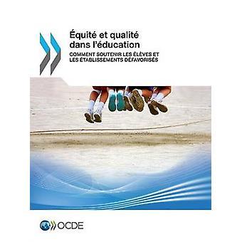 quit et qualit dans lducation  Comment soutenir les lves et les tablissements dfavoriss by OECD
