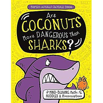 Are Coconuts More Dangerous� Than Sharks?: Buster's Actually-Factually Books
