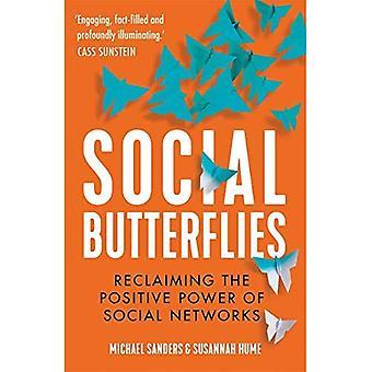 Sociala fjärilar: återerövra den positiva kraften i sociala nätverk