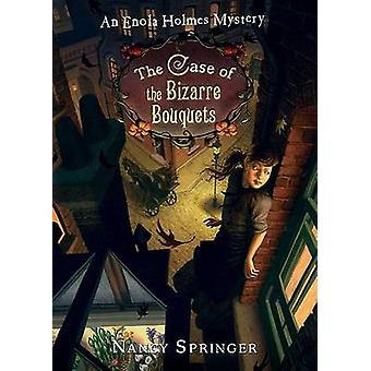 The Case of the Bizarre Bouquets by Nancy Springer - 9780142413906 Bo