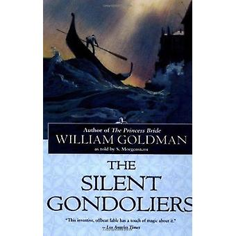 The Silent Gondoliers - A Fable by William Goldman - 9780345442635 Book