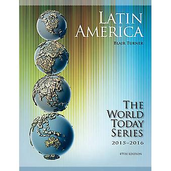 Latin America - 2015-2016 (49th Revised edition) by Blair Turner - 978