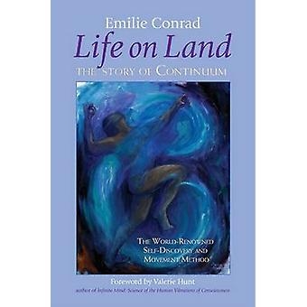 Life on Land - The Story of Continuum - the World Renowned Self-discov