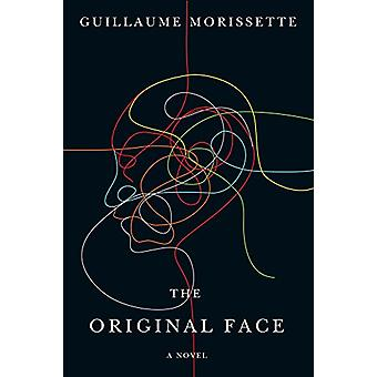 The Original Face by Guillaume Morissette - 9781550654783 Book