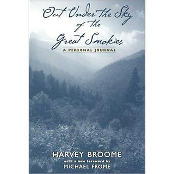 Out Under Sky of Great Smokies - A Personal Journal (2nd) by Harvey Br