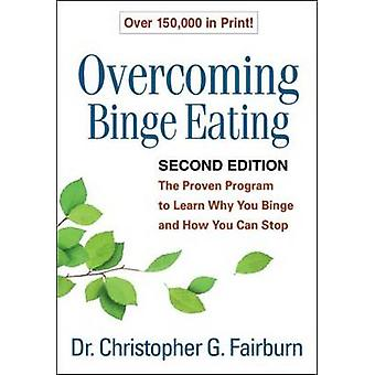 Overcoming Binge Eating - The Proven Program to Learn Why You Binge an