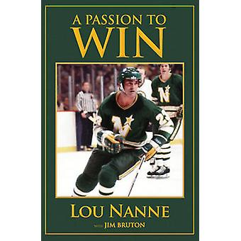 Passion to Win by Lou Nanne - Jim Bruton - 9781600783685 Book