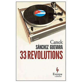 33 Revolutions by Canek Sanchez Guevara - 9781609453480 Book