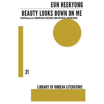 Beauty Looks Down on Me by Eun Heekyung - 9781628971774 Book