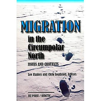 Migration in the Circumpolar North - Issues & Contexts by Lee Huskey -