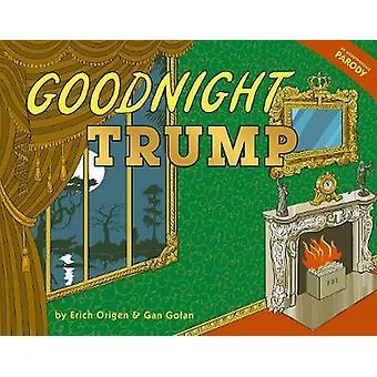 Goodnight Trump - a parody by Goodnight Trump - a parody - 978191285409
