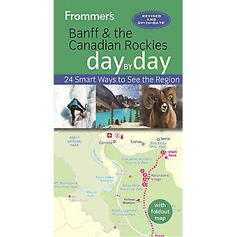Frommer's Banff and the Canadian Rockies Day by Day (3rd Revised edit