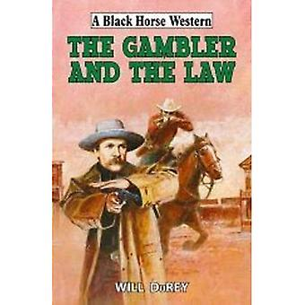 The Gambler and the Law (A Black Horse Western)
