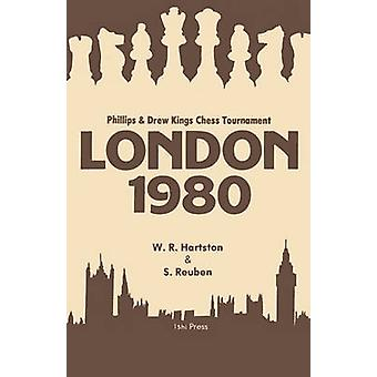 London 1980 Phillips and Drew Kings Chess Tournament by Hartston & William
