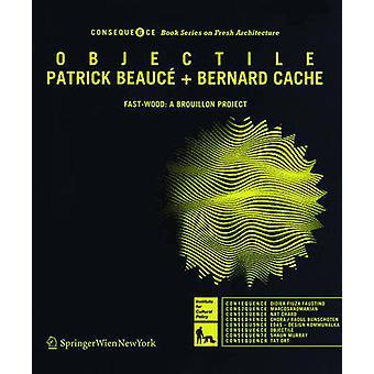 Objectile par Patrick Beauce & Bernard Cache