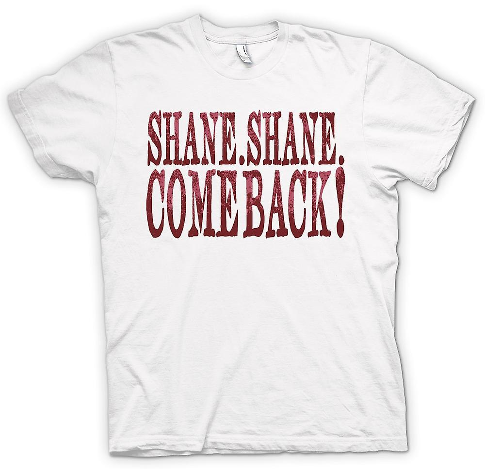 Mens T-shirt - Shane Shane Come Back - Movie