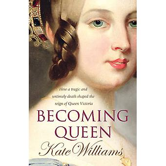Becoming Queen by Kate Williams - 9780099451822 Book