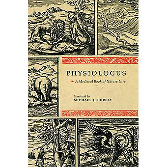Physiologus - A Medieval Book of Nature Lore by Michael J. Curley - 97