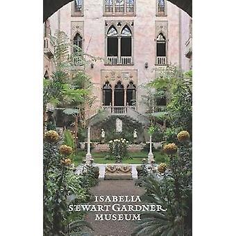 El Museo de Isabella Stewart Gardner - una guía de Christina M. Nielsen
