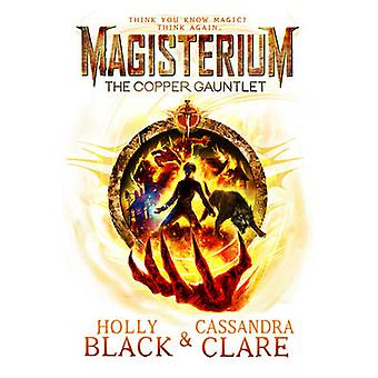 Magisterium - The Copper Gauntlet by Cassandra Clare - Holly Black - 9