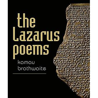 The Lazarus Poems - Selected Poetry of Erin Moure by Kamau Brathwaite