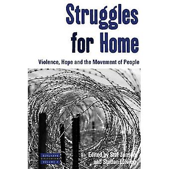 Struggles for Home - Violence - Hope and the Movement of People by Ste