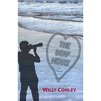 The Deaf Heart by Willy Conley - 9781563686030 Book