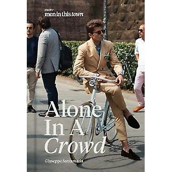 Men In This Town - Alone In A Crowd by Giuseppe Santamaria - 978174379