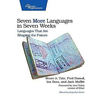 Seven More Languages in Seven Weeks - Languages That are Shaping the F