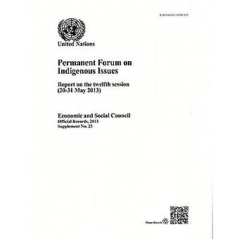Permanent Forum on Indigenous Issues - Report on the Twelfth Session (