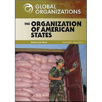 Die Organisation der amerikanischen Staaten von Barbara Lee Bloom - Peggy Kahn