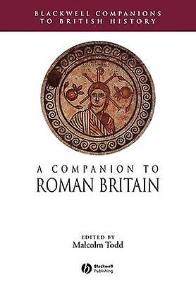 A Companion to Rohomme Britain by Malcolm Todd - 9781405156813 Book