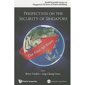 Perspectives on the Security of Singapore - The First 50 Years by Barr
