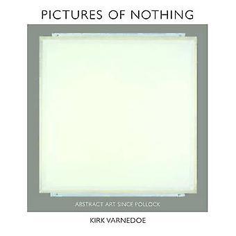 Bilder von nichts - abstrakte Kunst seit Pollock von Kirk Varnedoe - Ea