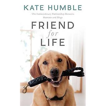 Ven for livet - den ekstraordinære partnerskab mellem mennesker og hunde