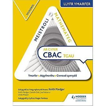 Meistroli Mathemateg CBAC TGAU Llyr Ymarfer - Sylfaenol  (Mastering Ma