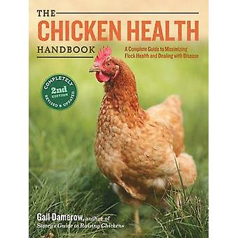 The Chicken Health Handbook (2nd edition) by Gail Damerow - 978161212