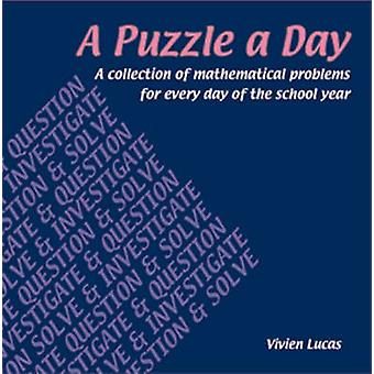 A Puzzle a Day - A Collection of Mathematical Problems for Every Day o