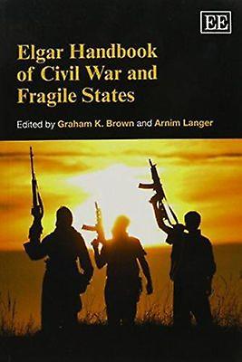 Elgar Handbook of Civil War and Fragile States by Graham K. marron - A
