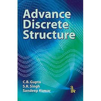 Advance Discrete Structure by C. B. Gupta - S. R. Singh - Sandeep Kum