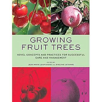 Uprawy drzew owocowych: Powieść pojęcia i wskazówki dotyczące pomyślnego opieki i zarządzania