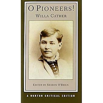 O Pioneers! (Norton Critical Editions)