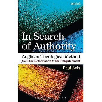 In Search of Authority: Anglican Theological Method from the Reformation to the Enlightenment (In Search of Authority 1)
