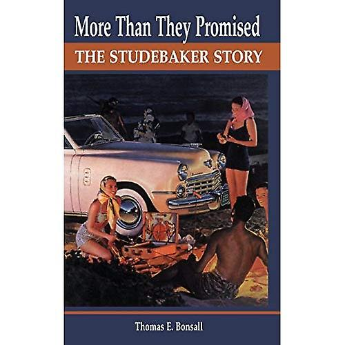 More Than They Promised  The Studebaker Story